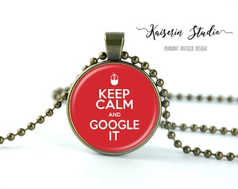 Keep Calm And Google It pendant, Handmade jewelry necklace, best price and fast shipping.