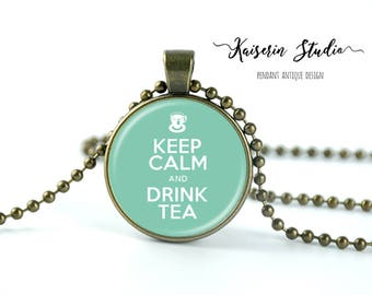 Keep Calm And Drink Tea pendant, Handmade jewelry necklace, best price and fast shipping.