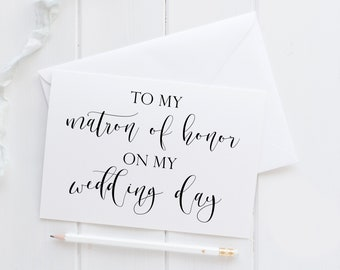 Matron Of Honor Card. To My Matron Of Honor Card. To My Matron Of Honor On My Wedding Day Card. Wedding Card For Matron Of Honor.