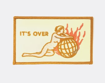 It's Over Iron On Patch // End of the world Patch // Woman Patches//  Iron On // Gift for Her // Gift ideas // Embroidered Patch