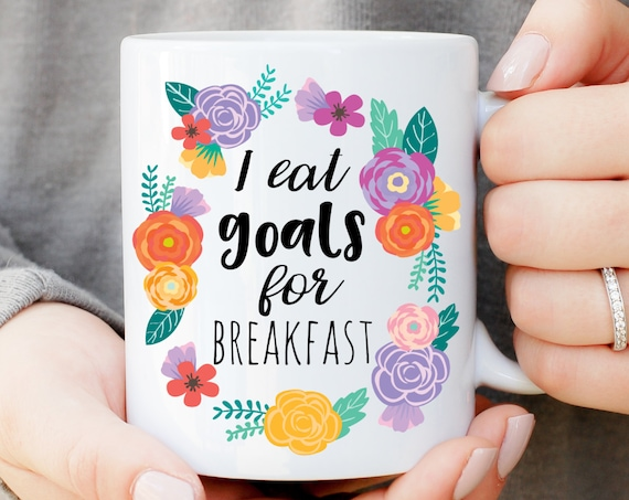 I Eat Goals for Breakfast Mug, Office Humor Mug, Gift For Co-Worker, Gift For Boss, Office Coffee Mug, Inspirational Quote Mug, Tea Cup