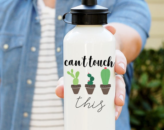 Can't Touch This Water Bottle, Cactus Water Bottle, Funny Quote Water Tumbler, You Can't Touch This, Gift for Teacher, Best Friends Gift