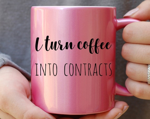 I Turn Coffee Into Contracts Mug, Realtor Mug, Pink Metallic Mug, Funny Mug, Gift for Agent, Sales Mug, Sales Person Mug, Office Mug
