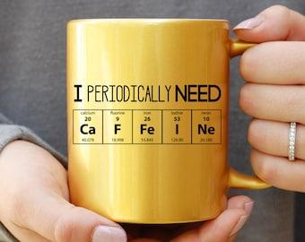 I Periodically Need Caffeine Gold Mug, Caffeine Molecule Mug, Nerd Mug, Gift For Science Teacher, Gift For Teacher, Chemistry Mug, Funny Mug