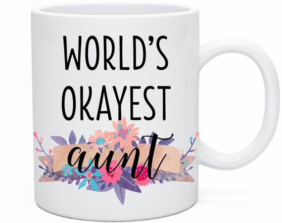 World's Okayest Aunt Mug, The Best Sisters Get Promoted to Aunt, Sibling Mug, Birthday Gift, World's Okayest Sister, Aunt Birthday Present