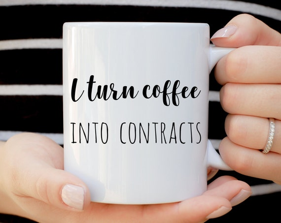 I Turn Coffee Into Contracts Mug, Realtor Mug, Funny Mug, Gift for Agent, Agent Mug, Sales Mug, Sales Person Mug, Office Mug, Office Humor