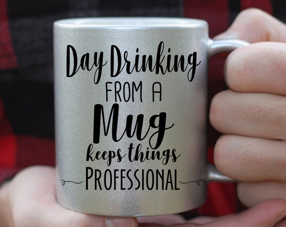 Day Drinking From A Mug Keeps Things Professional SIlver Mug, Funny Mug, Quote Mug, This Might Be Vodka, This Might Be Whiskey, Office Gift