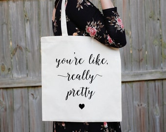 You're Like Really Pretty Tote Bag, Mean Girls Tote, Graduation Gift, You Go Glen CoCo, Best Friend Birthday Gift, Wednesdays Wear Pink