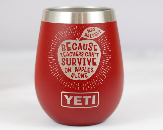 Because Teachers Can't Survive on Apples Alone Personalized Stemless Wine Glass, Teacher Gift, Christmas Present for Teacher, Unique Teacher