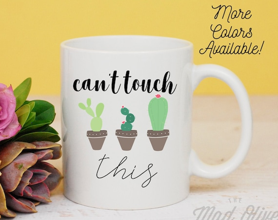 Can't Touch This Mug, Cactus Mug, Funny Quote Mug, You Can't Touch This, Plants Funny Coffee Mug, Gift for Teacher, Best Friends Mug