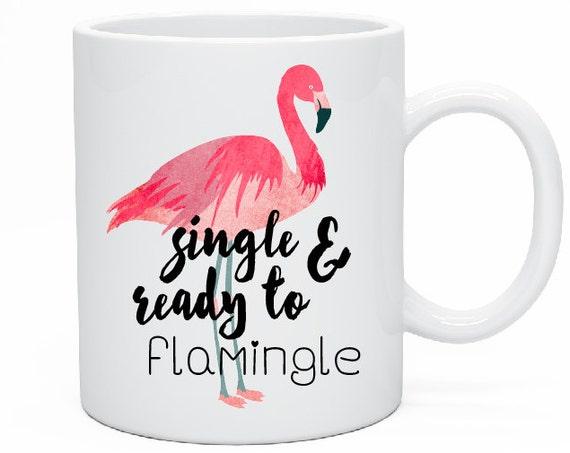 Single and Ready to Flamingle Mug, Flamingo Mug, Single Ladies, Single Friend Gift, Best Friend Gift, Funny Mug, Single and Ready to Mingle