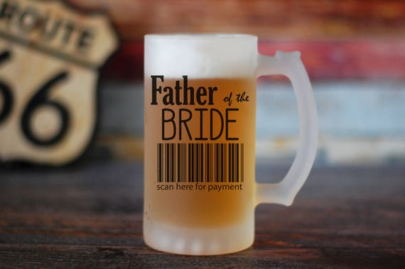 Father Of The Bride Beer Glass, Beer Stein, Scan Here For Payment, Funny Dad Gift, Parents of the Bride gift, Engagement Party Gift