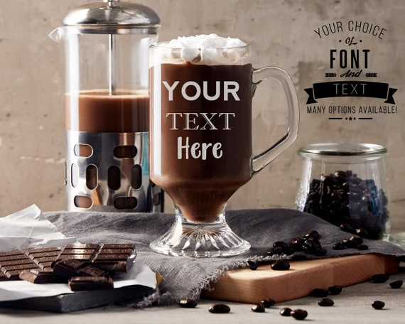 Irish Coffee Mug Style Engraved Glass - Choose Your Fonts And Text