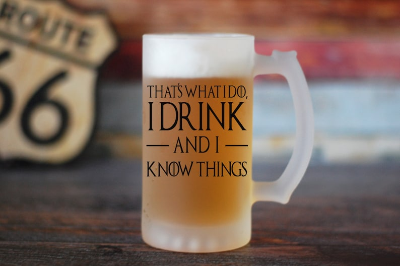 I Drink And I Know Things Beer Glass GOT Inspired Beer Glass image 0