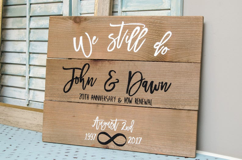 We Still Do Sign Vow Renewal Gift Vow Renewal Signs Etsy