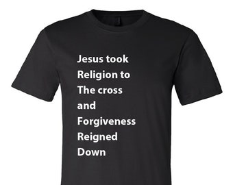 Forgiveness Reigned - Available in two colors - FREE SHIPPING