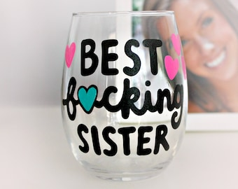unique gifts for sister, sister birthday gift, gifts for sister, sister gift, best sister wine glass, sister wine glass, funny sister mature