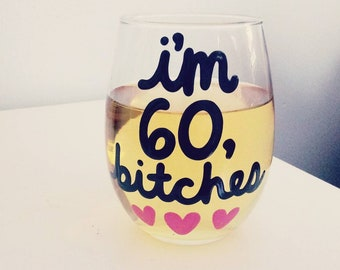 Im 60 Bitches 60th Birthday Gifts For Women Gift 60s Sixty And Sassy