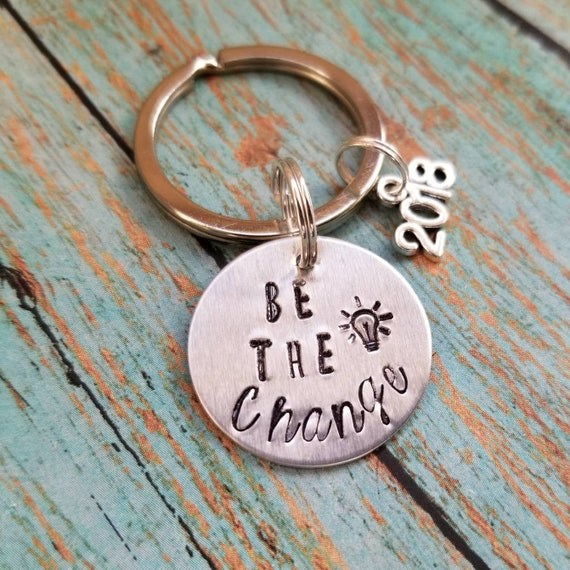 Be the change keychain Graduation Gift Personalized  fc323a99aa7d