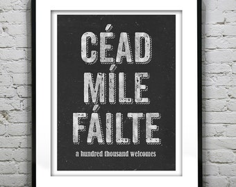 Cead Mile Failte Poster Art Print. A Hundred Thousand Welcomes Black and White Typography Grunge Retro Irish Art Print Quote