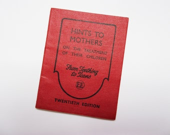 Vintage Hints to Mothers little red book: small booklet with advice for baby and new mums. Twentieth edition. OT949