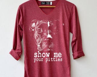 Pitbull Shirt - Show me your pitties Shirt T-Shirt Long Sleeve High Quality Graphic T-Shirts Unisex