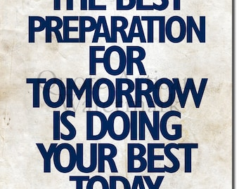 Motivational poster print THE BEST PREPARATION FOR TOMORROW IS DOING YOUR BEST