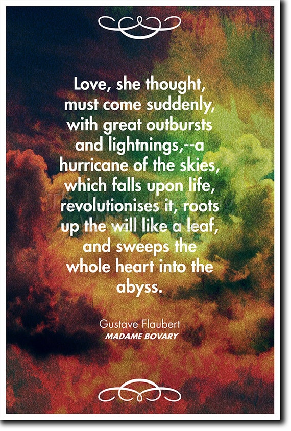 Gustave Flaubert Quote Poster Madame Bovary Love She Thought Must Come Suddenly Photo Print Art Gift