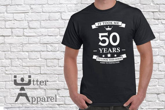 50th Birthday Gift For Woman Men Fifty Party Shirt Took Me