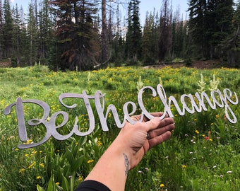 """Be The Change 23"""" Rustic Raw Steel Cursive Powerful Word Sign Metal Positive Words Kindness Dorm Room Decor by BE Creations"""
