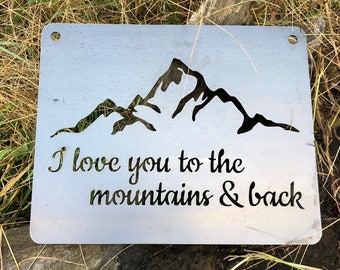 I Love you to the mountains and back Metal Sign Adventure Hiking Rustic Farmhouse Wedding Anniversary Gifts Garden Art Hike Adventure By BE