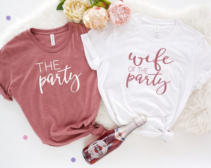 Wife of the Party Shirt, Funny Bachelorette Party Shirts, The Party Shirt, Wife Of The Party, Bridal Party Shirts, Wedding Party Shirts,