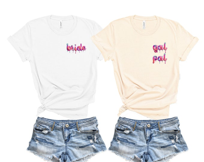 Gal Pal Shirt