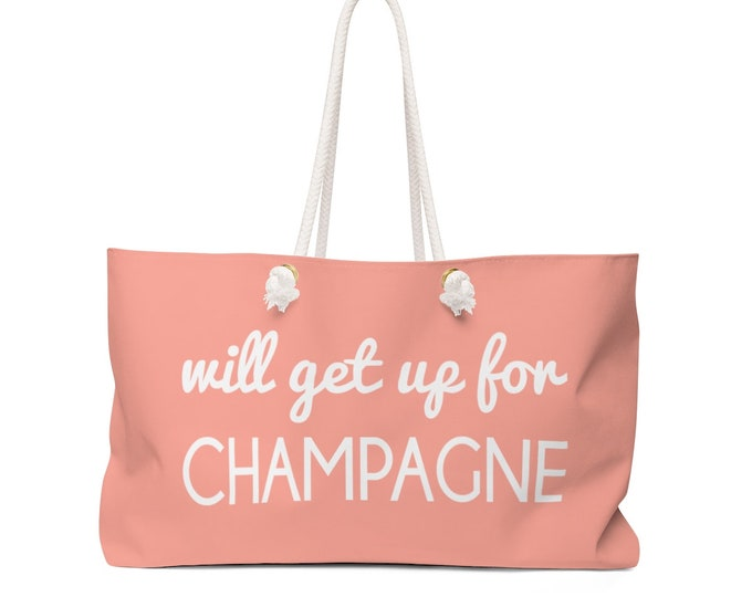 Will Get Up For Champagne Weekender Bag
