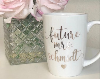 Future Mrs Mug, Bride Mug, Engagement Mug, Wedding Mug, Rose gold Bride mug, Custom Bride Mug, Bridal Party Mug, Bride personalized