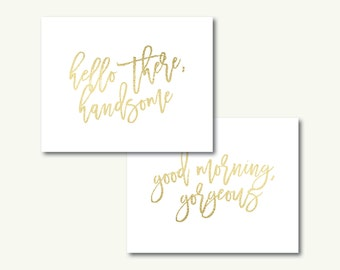 """Hello Handsome Good Morning Gorgeous Gold Foil Home Bedroom Art Duo - INSTANT DOWNLOAD - 11""""x14"""""""