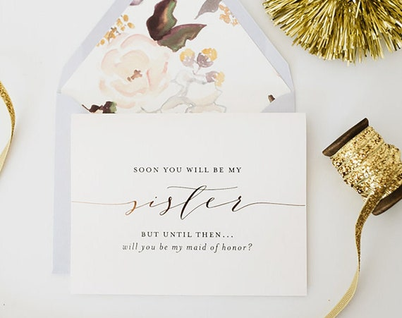 soon you will be my sister bridesmaid card / bridesmaid proposal / sister maid of honor proposal / gold foil / rose gold foil / silver foil