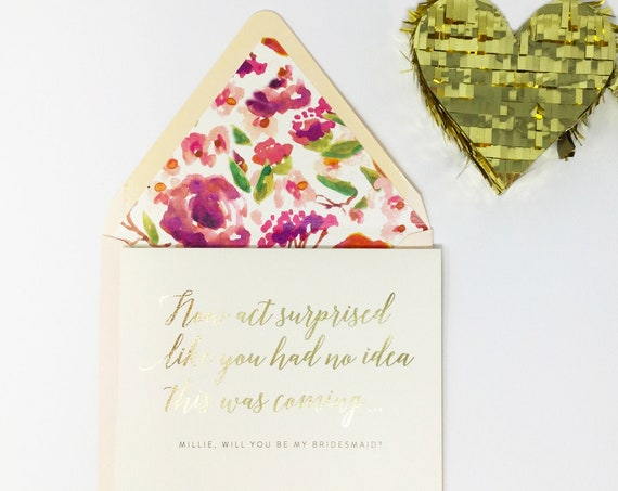 bridesmaid proposal card / will you be my bridesmaid card / now act surprised like you had no idea this was coming / gold foil / rose gold