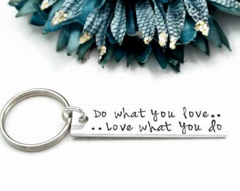 Do What You Love, Love What You Do Keychain | Self Employed Gift | Entrepreneur Gift |  Motivational Quote | Graduation Gift