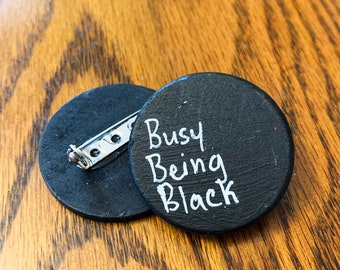 Busy Being Black Wood Pin