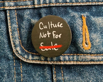 Culture Not For Sale Wood Pin