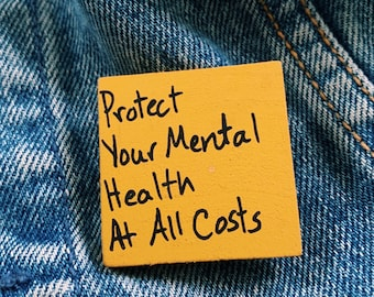 """Protect Your Mental Health Pin 1.5""""x1.5"""""""