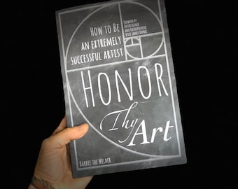 Honor Thy Art Book How To Be An Extremely Successful Artist Branding Marketing Selling Entrepreneur Business Success Selling Art