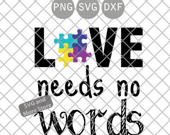 55d96f19180 Love needs no words svg, Autism Awareness svg, Love autism svg, png,  cutting file.