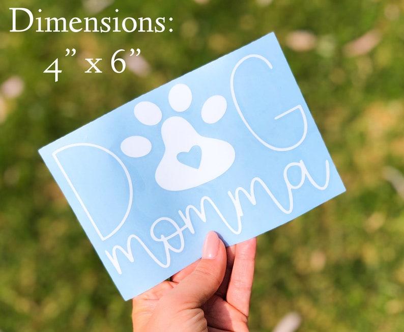 Dog Laptop Sticker Dog Mom Gift Dog Lover Gift Dog Mom Decal Car Window Decal Vinyl Car Decal Dog Momma Decal Dog Mama Decal