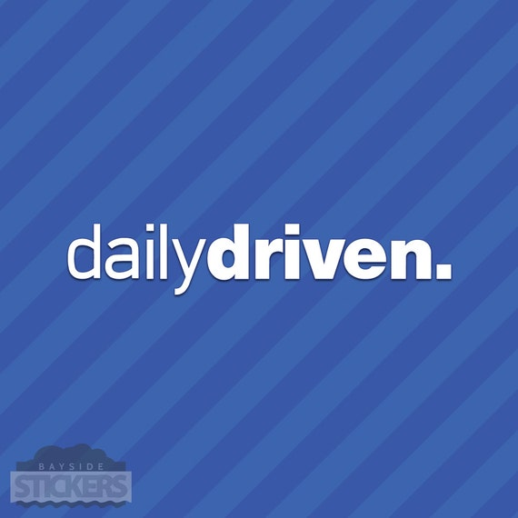 "Daily Driven Die-cut Vinyl Decal Sticker JDM 8/"" in."