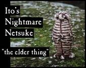 Ito 39 s Nightmare Netsuke - the elder thing-