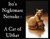 Ito 39 s Nightmare Netsuke - A Cat Of Ulthar -