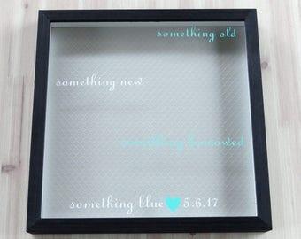 Something Old, Something New, Something Borrowed, Something Blue, Personalized Wedding Shadow Box, Custom Wedding Gift, Bridal Shower Gift