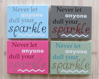 Dull Your Sparkle, Painted Custom Canvas Gift, Gift for Her, Sister Gift, Sorority Gift, Girly Gift, Gift for Daughter, Gift for Niece
